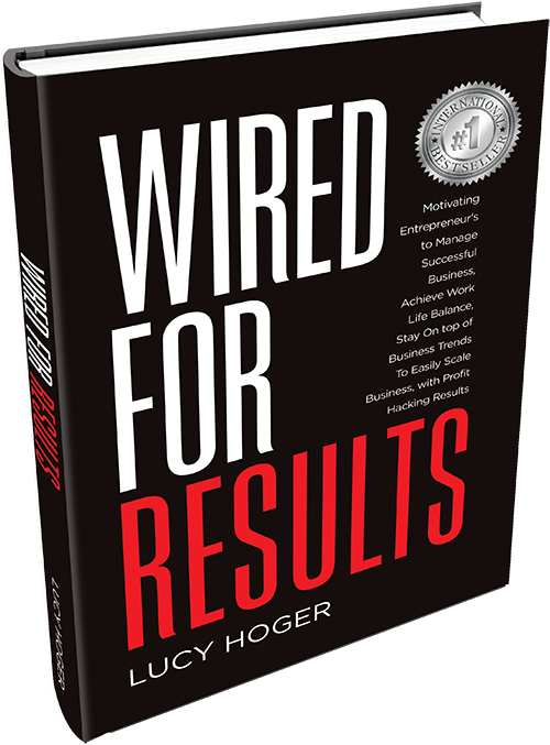 Wired For Results By Lucy Hoger Book